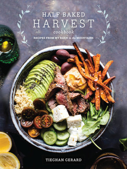 Half Baked Harvest Cookbook by Tieghan Gerard