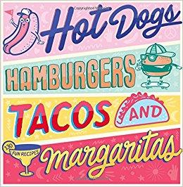 Hot Dogs Hamburgers Tacos and Margaritas