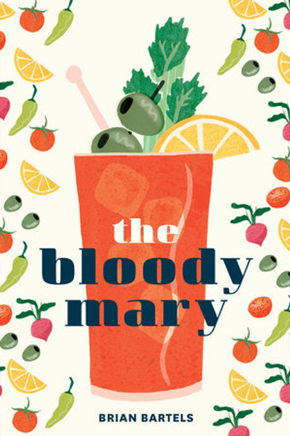 The Bloody Mary by Brian Bartels