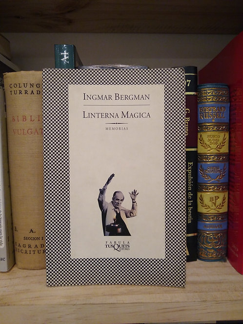 Linterna Mágica. Memorias. Ingmar Bergman