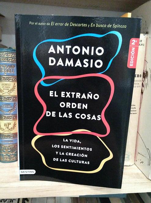 El extraño orden de las cosas. Antonio Damasio.