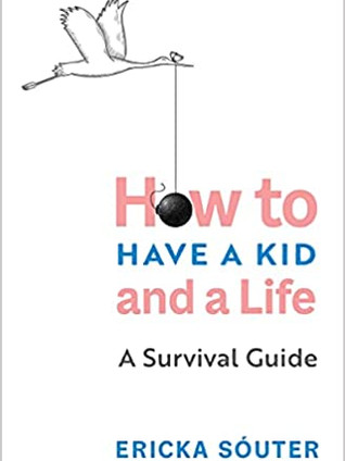 Highlights from our Interview with Ericka Sóuter, Author of How to Have a Kid and a Life