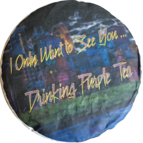 """2020 """"I Only Want To See You ... """" Purple Black Tea"""
