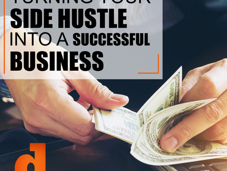 Turning Your Side Hustle Into A Successful Business