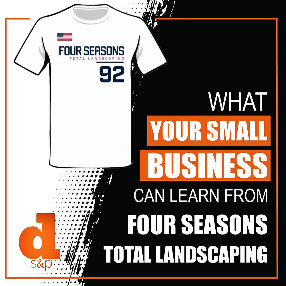 Small Business Lessons from Four Season Total Landscaping