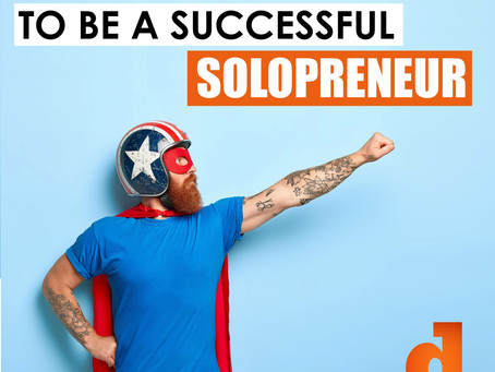 Quick Tips To Be A Successful Solopreneur