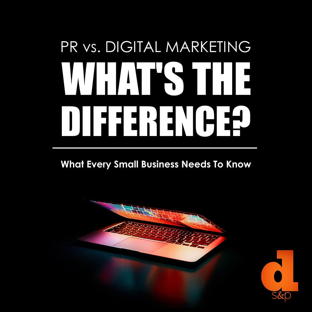 PR vs Digital Marketing for small businesses