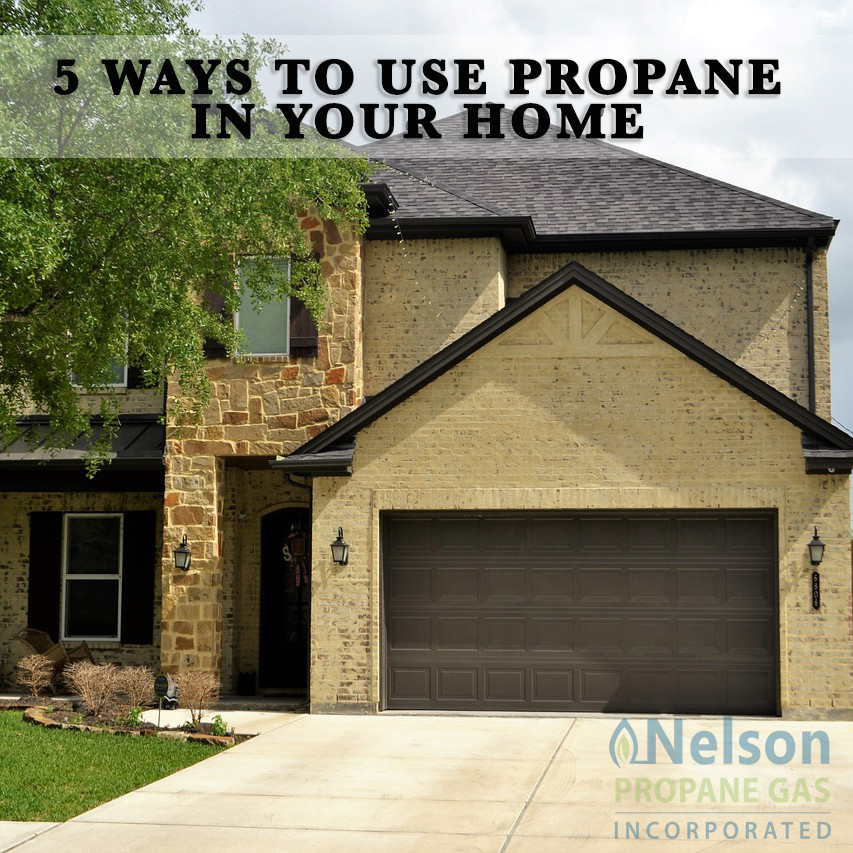5 Ways To Use Propane In Your Home - Nelson Propane - Texas