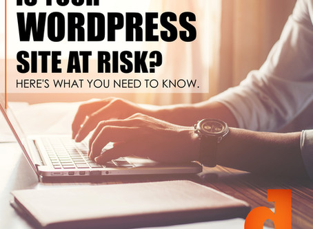Is Your WordPress Site At Risk? Here Is What You Need To Know.