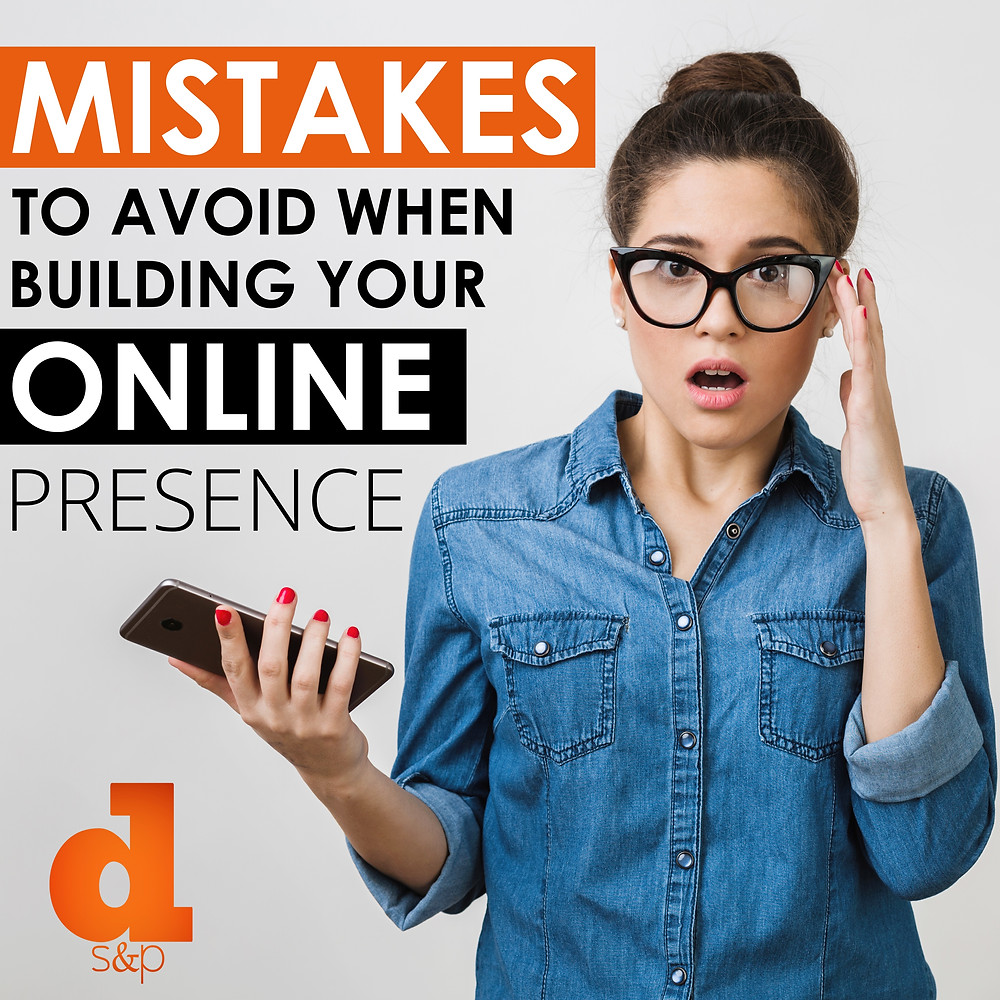 Mistakes to Avoid When Building Your Online Presence