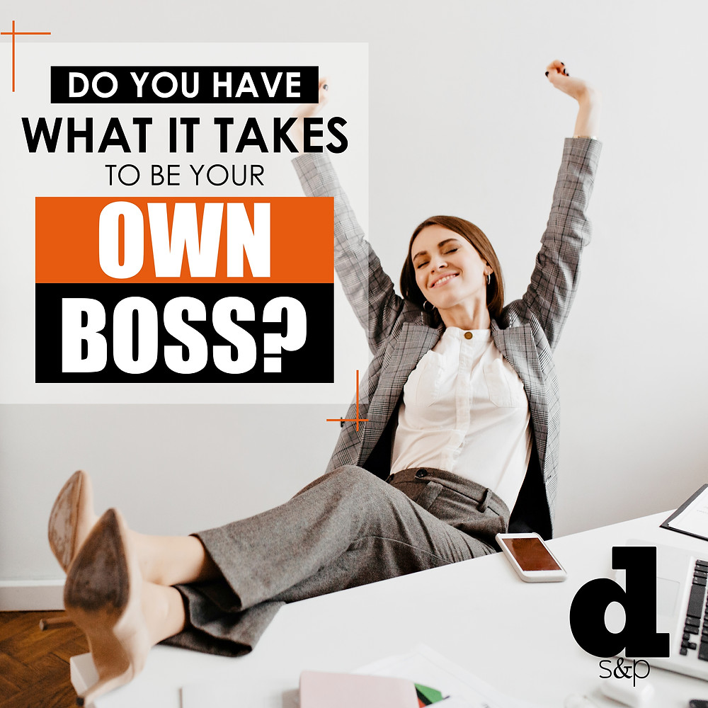 do you have what it takes to be your own boss