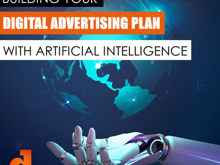 Building Your Digital Advertising Plan With Artificial Intelligence