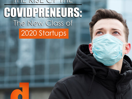 The Rise of the Covidpreneurs: The New Class of 2020 Startups