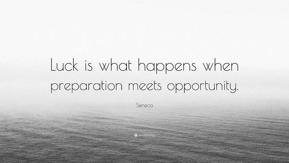 Luck is what happens when preparation meets opportunity - DS&P