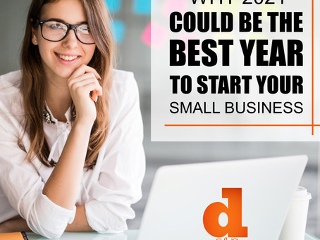 Why 2021 Could Be The Best Year To Start Your Small Business
