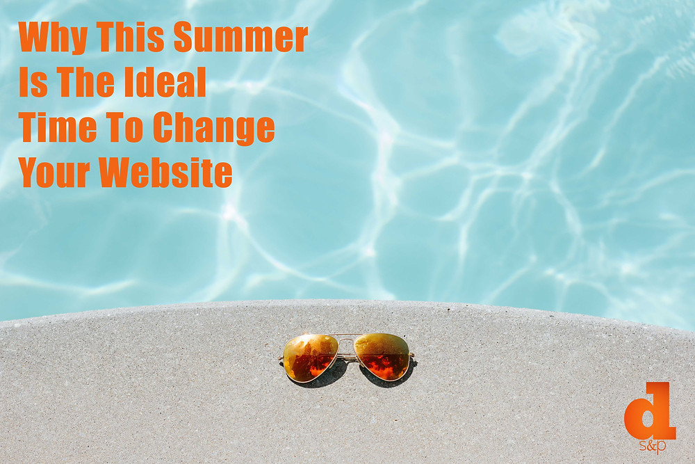 DS&P - Dial 911 For Design - This summer is the ideal time to change your website