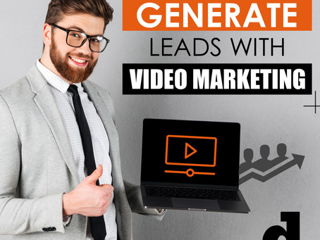 How To Generate More Leads With Video Marketing