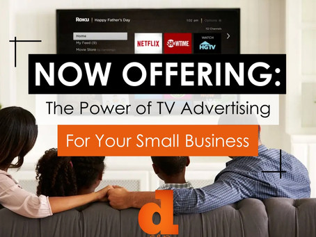 NOW OFFERING: The Power of TV Advertising For Your Small Business