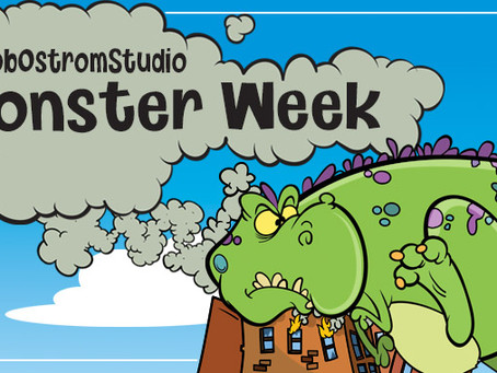 It's Monster Week at Bob Ostrom Studio!