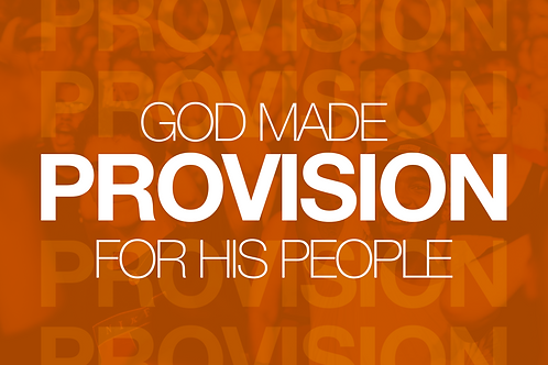 God Made Provision For His People