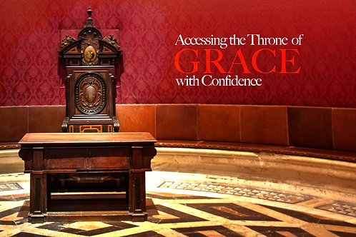 Accessing The Throne of Grace with Confidence