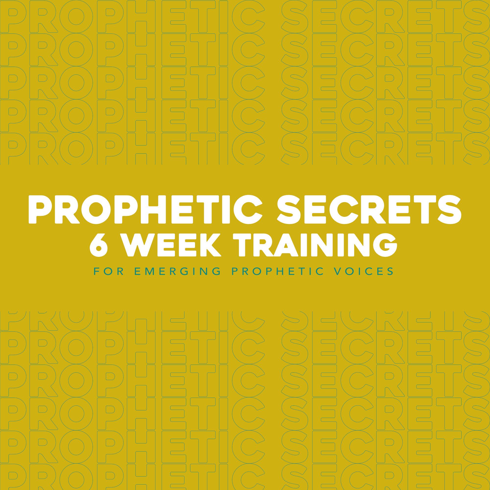 Prophetic Secrets 6-Weeks Training