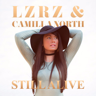 "Norwegian Singer/Songwriter Camilla North, and the Dutch producer LZRZ release EDM song; ""Still Aliv"