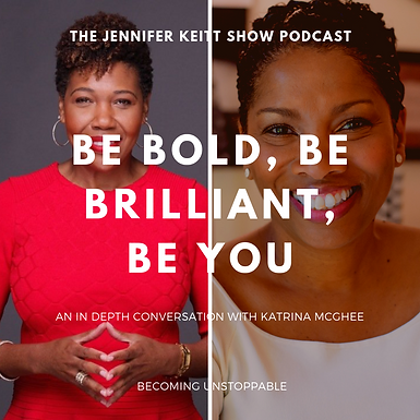Becoming Unstoppable: Be Bold, Be Brilliant, Be You