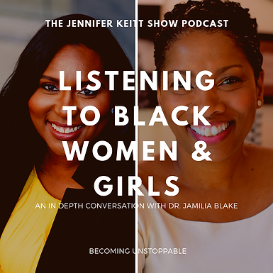 Becoming Unstoppable: Listening to Black Women & Girls