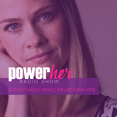 Ditch These Toxic Relationships