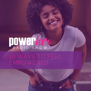 10 Ways to Feel Empowered