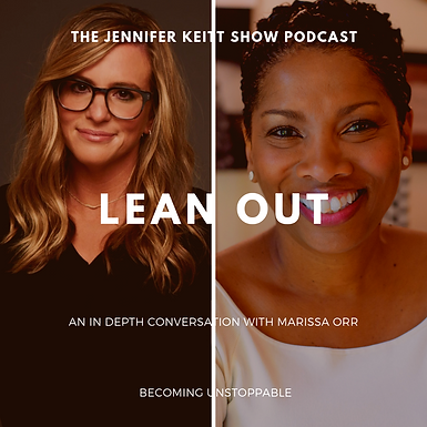Becoming Unstoppable: Lean Out