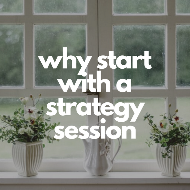why start with a strategy session? .png