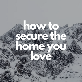 how to secure the home you love .png
