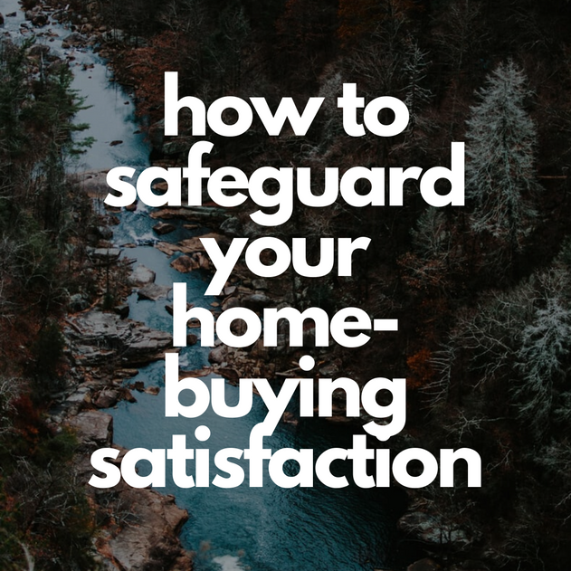 how to safeguard your home-buying satisf