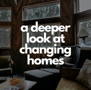 a deeper look at changing homes.png