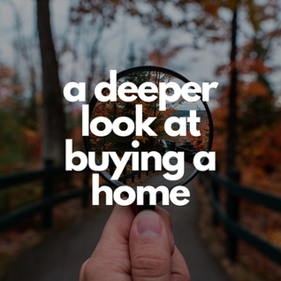 a deeper look at buying a home .png