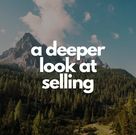 a deeper look at selling.png