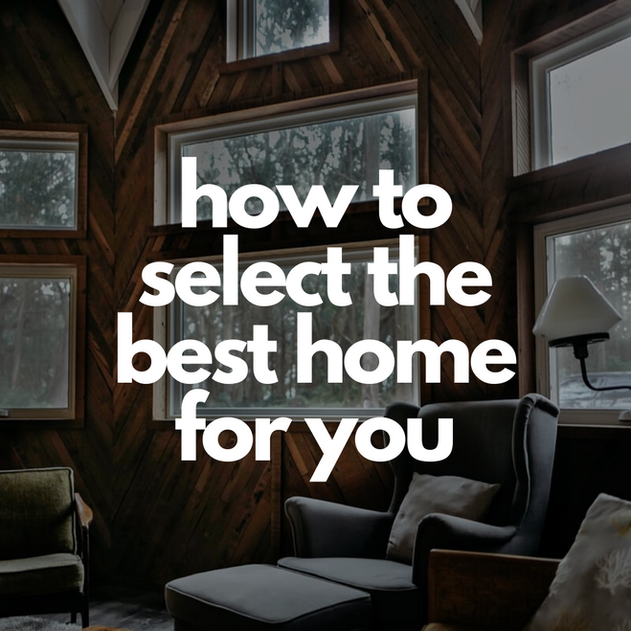 how to select the best home for you .png