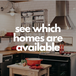 see which homes are available.png