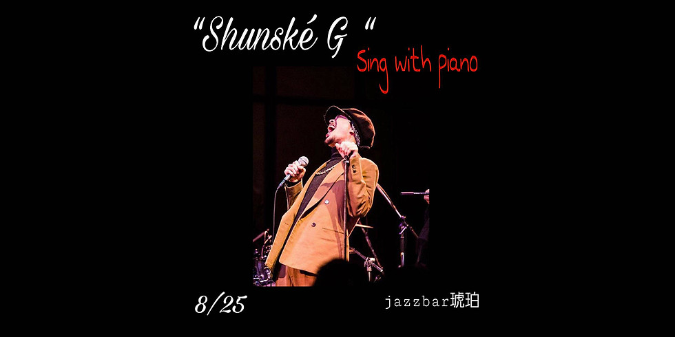 """""""Shunské G """" Sing with piano"""
