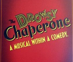 Drowsy Chaperone Shout Outs