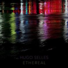 Hugo Selles / Ethereal