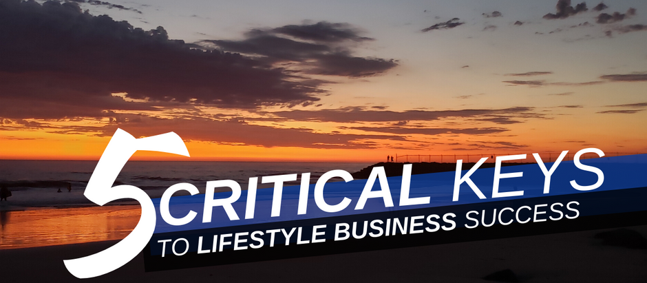 5 Critical Keys To Lifestyle Business Success