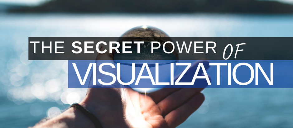 The Secret Power Of Visualization