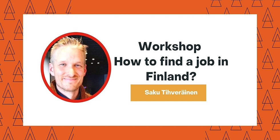 """Workshop """"How to find a job in Finland?"""""""