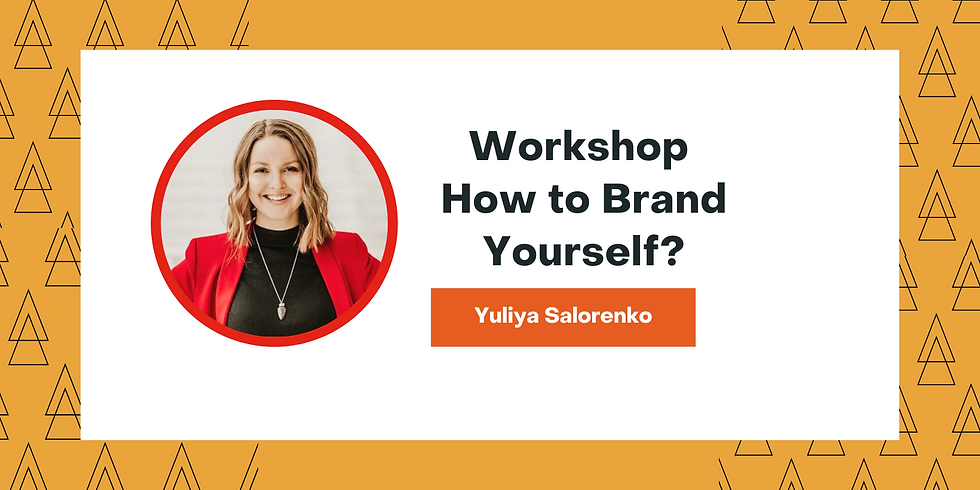 """Workshop """"How to Brand yourself?"""""""