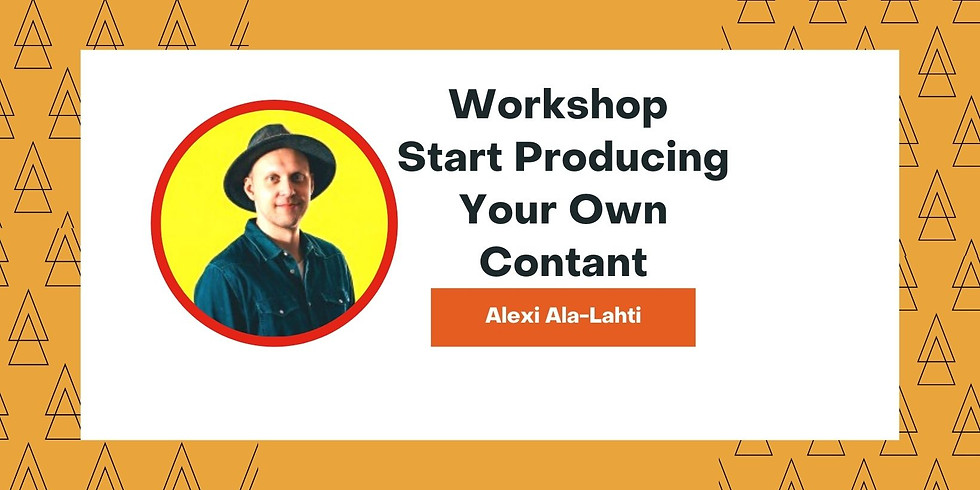 """Workshop  """"Start Producing Your Own Contant"""" MMM"""