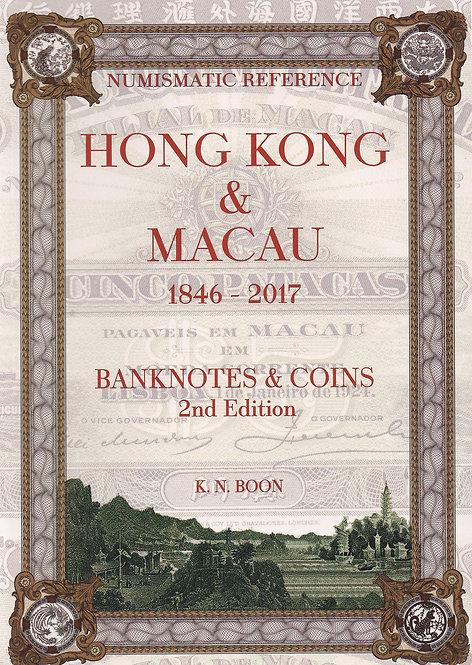 HONG KONG & MACAU BANKNOTES & COINS 2nd Edition 1846 - 2017 by KN BOON