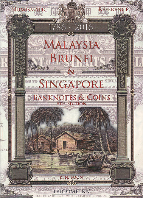 MALAYSIA,BRUNEI & SINGAPORE BANKNOTES & COINS 8th EDITION 2016